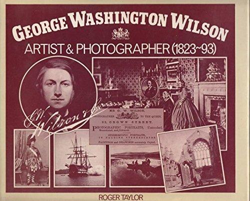 9780080257600: George Washington Wilson