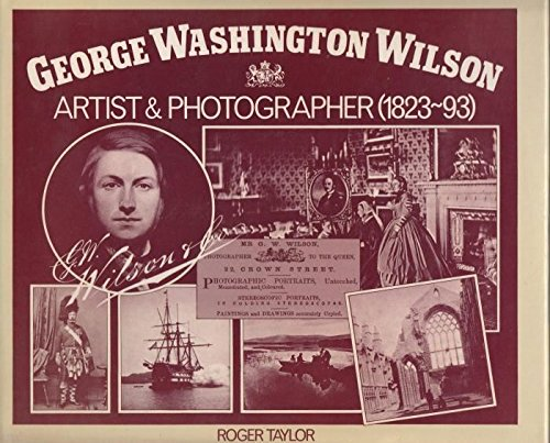 9780080257600: George Washington Wilson