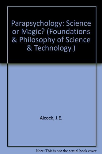 9780080257730: Parapsychology: Science or Magic? (Foundations & Philosophy of Science & Technology.)