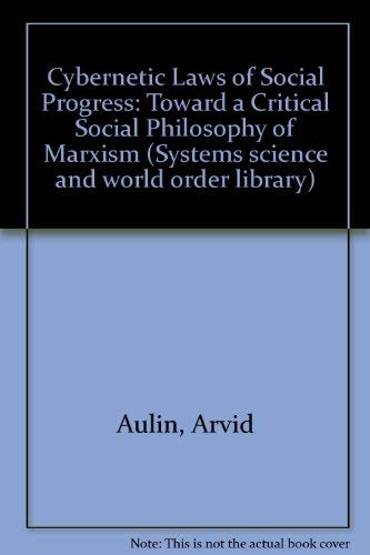 9780080257822: Cybernetic Laws of Social Progress: Toward a Critical Social Philosophy of Marxism (Systems science and world order library)