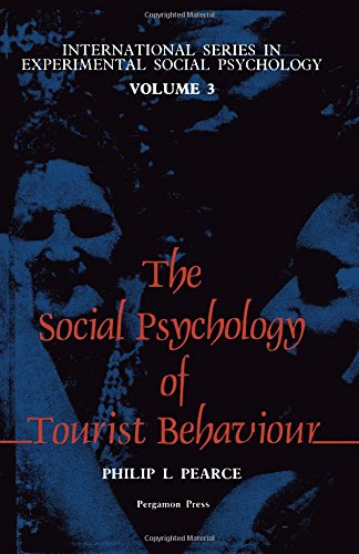 9780080257945: The Social Psychology of Tourist Behaviour (International Series in Experimental Social Psychology, V. 3)