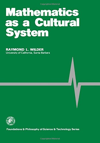 9780080257969: Mathematics As a Cultural System (Foundations and philosophy of science and technology series)
