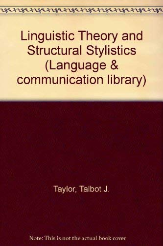 Linguistic Theory and Structural Stylistics (Language and: Taylor, Talbot J.