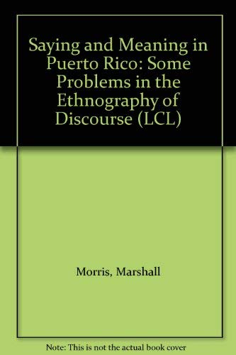 9780080258225: Saying and Meaning in Puerto Rico: Some Problems in the Ethnography of Discourse (LCL)