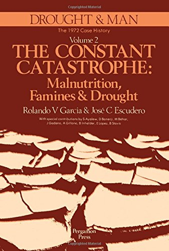 9780080258249: Drought and Man: The 1972 Case History : Constant Catastrophe : Malnutrition, Famines and Drought (Publications of the International Federation of Institutes for Advanced Study)
