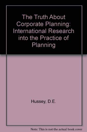 9780080258331: The Truth About Corporate Planning: International Research into the Practice of Planning