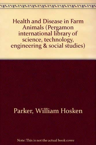 9780080258997: Health and Disease in Farm Animals: An Introduction to Farm Animal Medicine (Pergamon international library of science, technology, engineering & social studies)