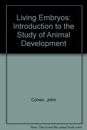 9780080259253: Living Embryos: Introduction to the Study of Animal Development