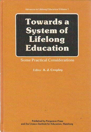 9780080260686: Towards a System of Lifelong Education: Some Practical Considerations (Advances in lifelong education)