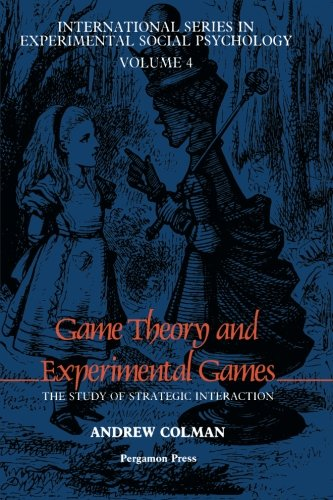 9780080260693: Game Theory and Experimental Games: The Study of Strategic Interaction (Advances in Lifelong Education)