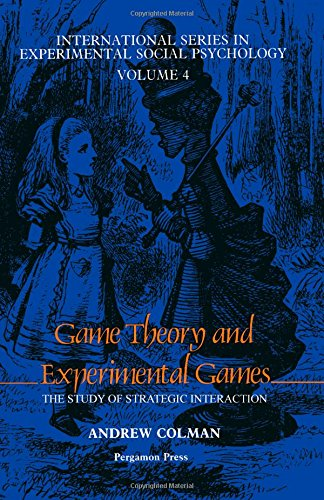 9780080260709: Game Theory and Experimental Games: The Study of Strategic Interaction (International series in experimental social psychology)