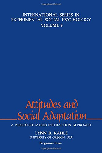9780080260747: Attitudes and Social Adaptation: A Person-Situation Interaction Approach (International Series in Experimental Social Psychology)
