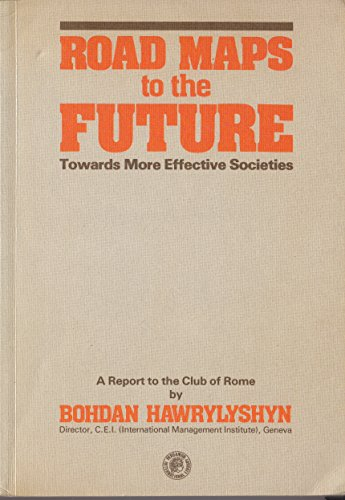 9780080261140: Road Maps to the Future: Towards More Effective Societies