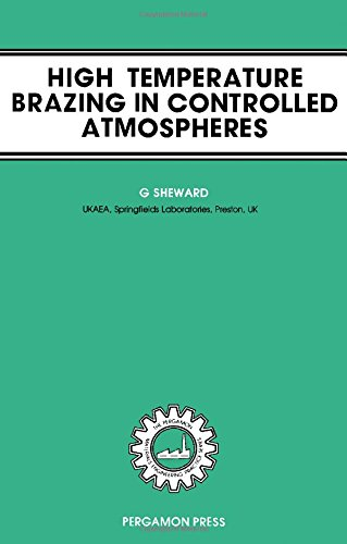 9780080261690: High-Temperature Brazing in Controlled Atmospheres: The Pergamon Materials Engineering Practice Series