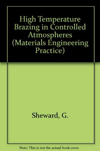 9780080261706: High-Temperature Brazing in Controlled Atmospheres (Pergamon Materials Engineering Practice Series)