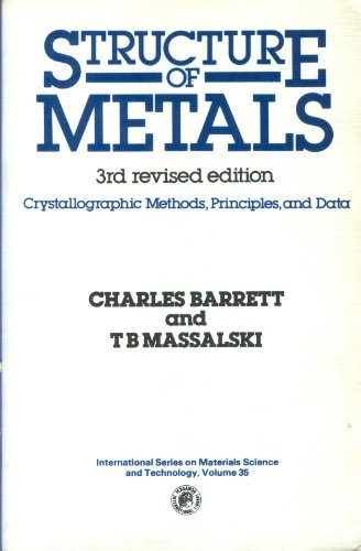 Structure of Metals, Third Edition: Crystallographic Methods,: Barrett, C. S.,