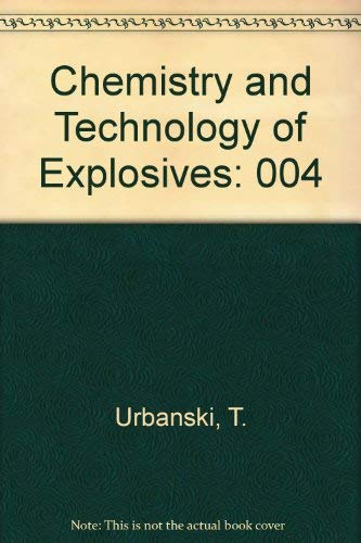 9780080262062: Chemistry and Technology of Explosives: Volume 4 (Chemistry & Technology of Explosives)