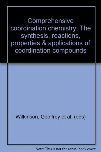 9780080262321: Comprehensive Coordination Chemistry. The Synthesis, Reactions, Properties & Applications of Coordination Compounds. 7 vols.