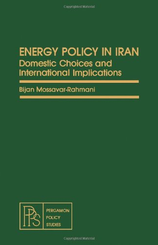 9780080262932: Energy Policy in Iran: Domestic Choices and International Implications