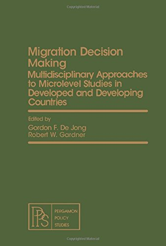 Migration Decision Making: Multidisciplinary Approaches to Microlevel Studies in Developed and ...