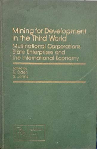 Mining for Development in the Third World: Multinational, Corporations State Enterprises, and the ...