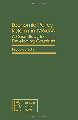 9780080263304: Economic Policy Reform in Mexico: A Case Study for Developing Countries (Pergamon policy studies on international development)