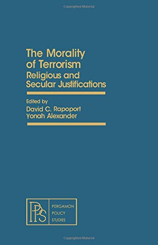 9780080263472: The Morality of Terrorism: Religious and Secular Justifications (Pergamon Policy Studies on International Politics)