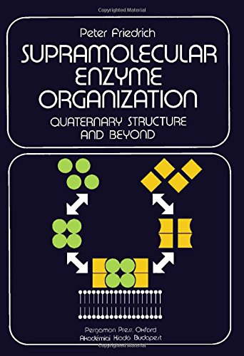 9780080263762: Supramolecular Enzyme Organization: Quaternary Structure and Beyond