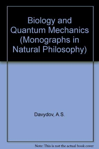 9780080263922: Biology and Quantum Mechanics (Monographs in Natural Philosophy)