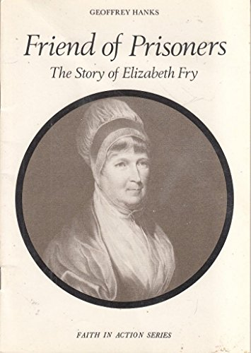 9780080264134: Friend of Prisoners: Story of Elizabeth Fry (Faith in Action)