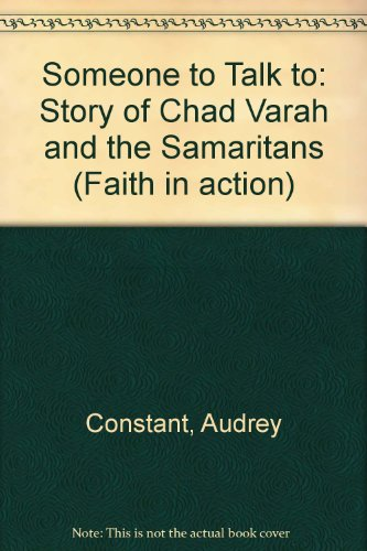 9780080264189: Someone to Talk to: Story of Chad Varah and the Samaritans (Faith in action)