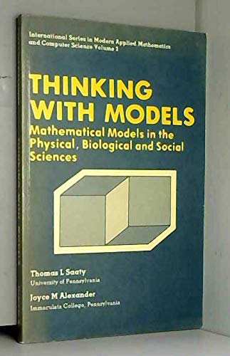 9780080264745: Thinking With Models: Mathematical Models in the Physical, Biological and Social Sciences (V. 2)