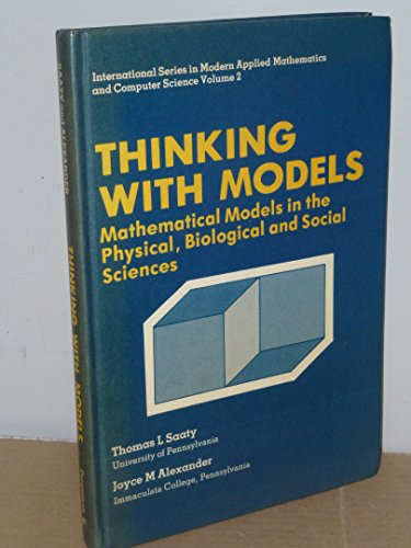 9780080264752: Thinking with Models: v. 2: Mathematical Models in the Physical, Biological and Social Sciences (International series in modern applied mathematics and computer science)