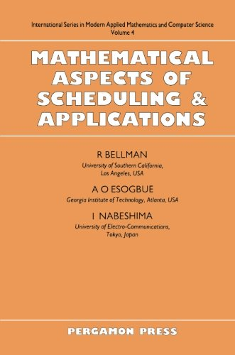 9780080264769: Mathematical Aspects of Scheduling and Applications (International Series in Modern Applied Mathematics and Computer Science, Vol. 4)