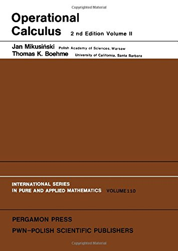 Operational Calculus, Vol.2 (International Series in Monographs: Boehme, Thomas K.,