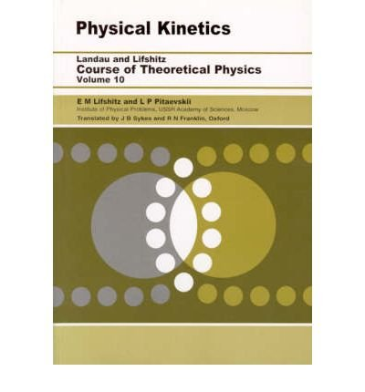 Physical Kinetics. Course of Theoretical Physics, Vol.: E.M. Lifshitz &