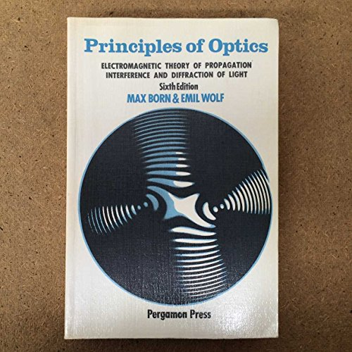 9780080264813: Principles of Optics: Electromagnetic Theory of Propagation, Interference and Diffraction of Light
