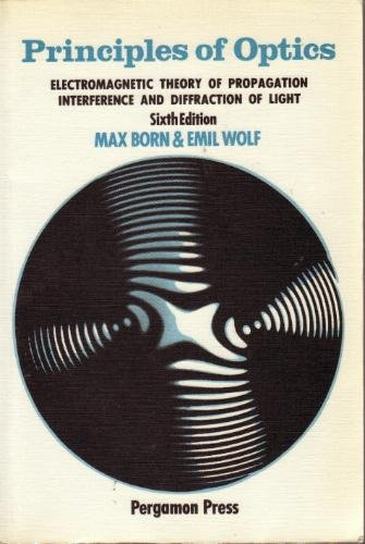 9780080264813: Principles of Optics: Electromagnetic Theory of Propagation Interference and Diffraction of Light