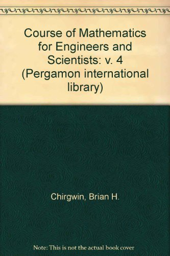 9780080264943: Course of Mathematics for Engineers and Scientists: v. 4 (Pergamon international library)