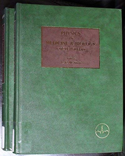 9780080264974: Encyclopaedia of Physics in Medicine and Biology