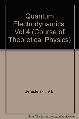 9780080265032: Quantum Electrodynamics: Vol 4 (Course of Theoretical Physics)