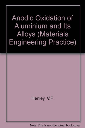 9780080267258: Anodic Oxidation of Aluminum and Its Alloys (Materials Engineering Practice)