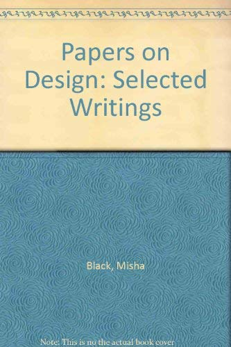 9780080267715: The Black Papers on Design: Selected Writings of the Late Sir Misha Black