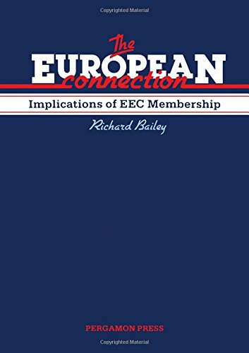 9780080267753: The European Connection: Britain's Relationship With the European Community (Pergamon International Library of Science, Technology, Engineering & Social Studies)