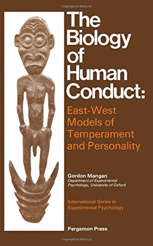 9780080267814: Biology of Human Conduct: East-West Models of Temperament and Personality (International Series in Experimental Psychcology)