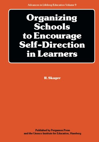 9780080267852: Organizing Schools to Encourage Self-Direction in Learners (Advances in Lifelong Education)