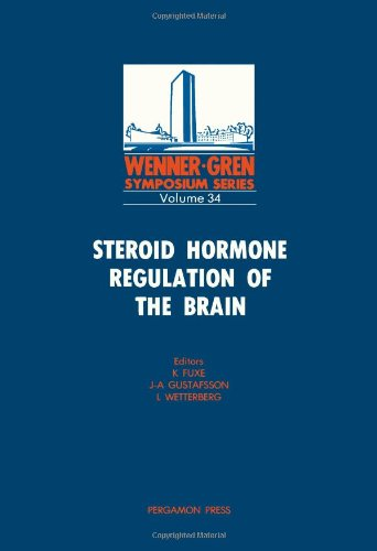 9780080268644: Steroid Hormone and Regulation of the Brain: Proceedings of the International Symposium Held at Stock Holm, Sweden, October 27-28, 1980 (Wenner-Gren Center International Symposium Series)