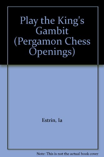9780080268736: Play the King's Gambit: King's Gambit Accepted Volume 1 (Pergamon Chess Openings): King's Gambit Accepted v. 1