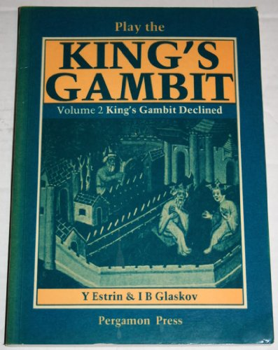 9780080268743: Play the King's Gambit: King's Gambit Declined v. 2 (Pergamon Chess Openings)