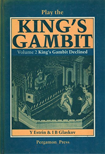 9780080268750: Play the King's Gambit: King's Gambit Declined Volume 2 (Pergamon Chess Openings): King's Gambit Declined v. 2